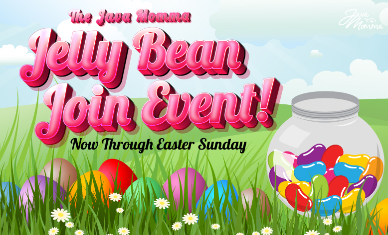 Java Momma Join Special – Jelly Bean Join Event