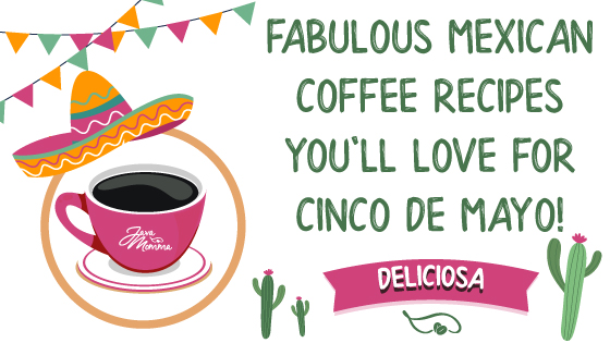 mexican coffee recipes for cinco de mayo from Java Momma