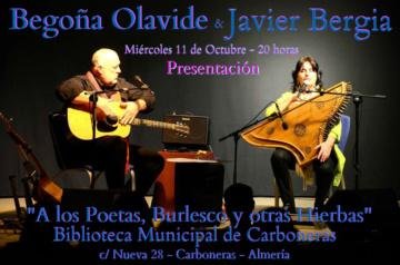 """""""A los Poetas, Burlesco y otras Hierbas"""" Javier Bergia & Begoña Olavide"""