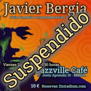 """Javier Bergia – """" Divina Comedia y otros grandes éxitos"""" CANCELADO !!!"""