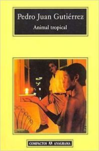 portada animal tropical-pedro juan gutiérrez