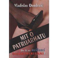 Mit o Patrijarhatu - Vladislav Đorđević - Javor izdavastvo