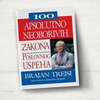 100 apsolutno neoborivih zakona poslovnog uspeha Brajan Trejsi