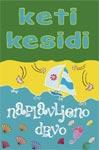 Naplavljeno drvo - Keti Kesidi - Javor izdavastvo - Za svakoga po nesto