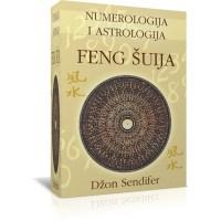 Numerologija i astrologija Feng Šuija - Džon Sendifer