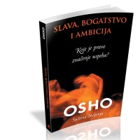 Slava bogatstvo i ambicija - Osho - Javor izdavastvo