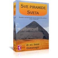 Sve piramide sveta - Semir Osmanagić
