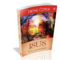 Isus Priča o prosvetljenju - Dipak Čopra - Javor izdavastvo