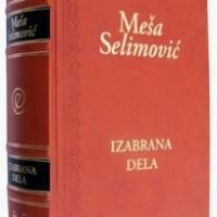 Izabrana dela - Meša Selimović - Javor izdavastvo