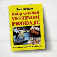 Kako ovladati veštinom prodaje - Tom Hopkins - Javor izdavastvo
