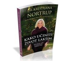 Kako učiniti život lakšim - Kristijana Nortrup - Javor izdavastvo