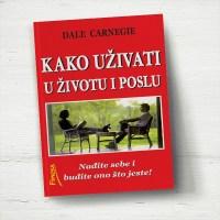 Kako uživati u životu i poslu - Dejl Karnegi - Javor izdavastvo