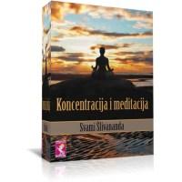 Koncentracija i meditacija - Svami Šlivananda - Javor izdavastvo