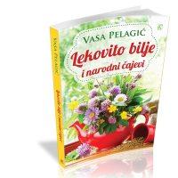 Lekovito bilje i narodni čajevi - Vasa Pelagić - Javor izdavastvo