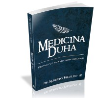 Medicina duha - Alberto Viloldo - Javor izdavastvo - Za svakoga po nesto
