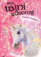 Moj tajni jednorog Dodir magije - Linda Čapman - Javor izdavastvo