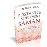 Postanite sopstveni šaman - Debora King javor izdavastvo