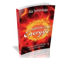 Skrivene tajne energije - Ala Svirinskaja - Javor izdavastvo