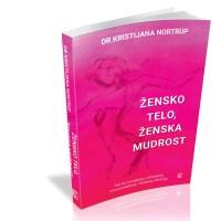 Žensko telo ženska mudrost - Kristijana Nortrup - Javor izdavastvo