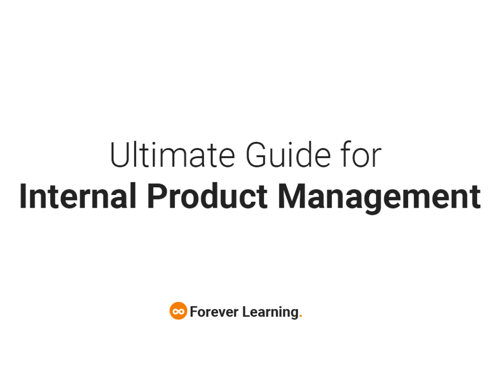 Ultimate Guide for Internal Product Management