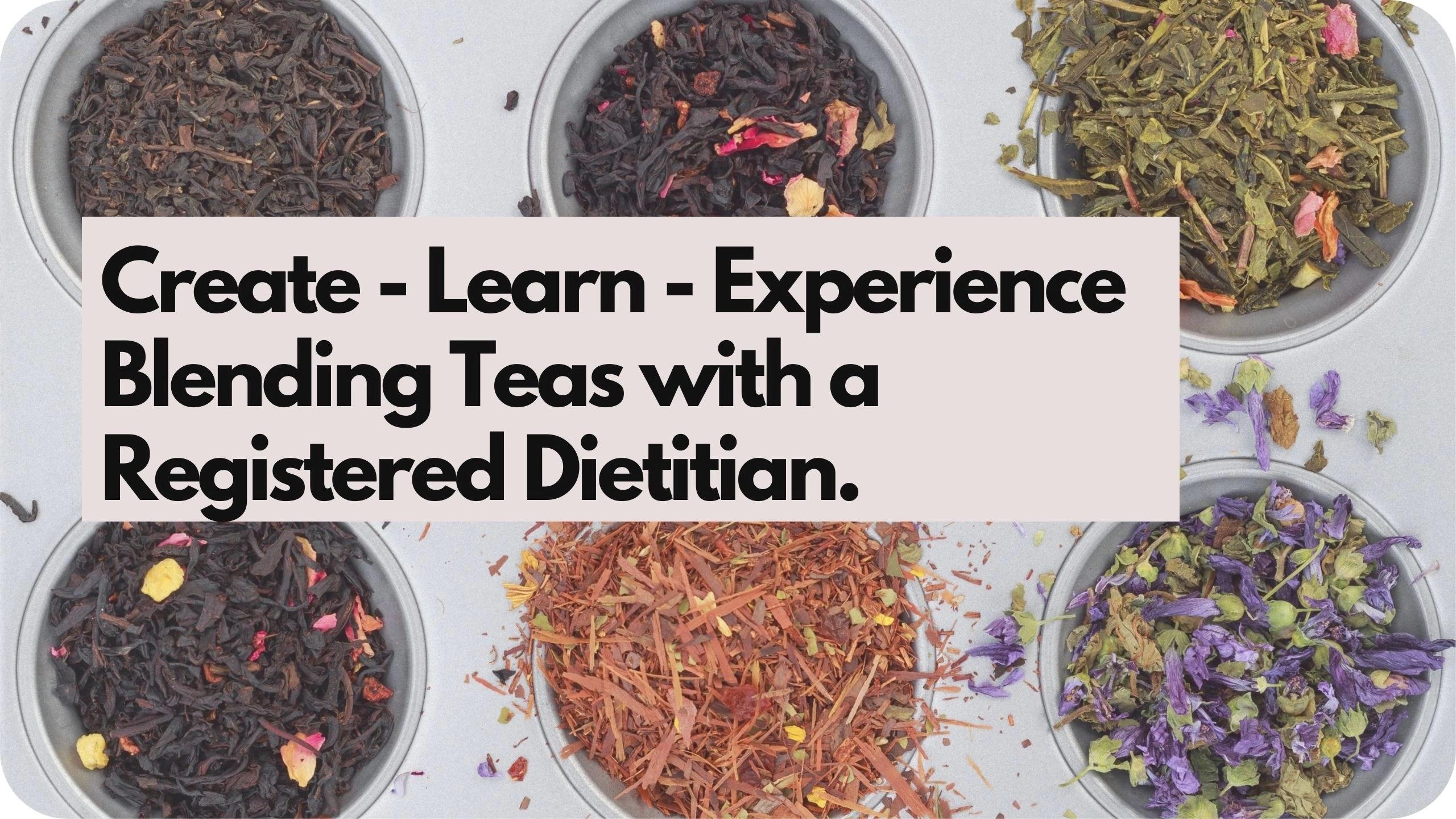 Tea Blending with a Dietitian