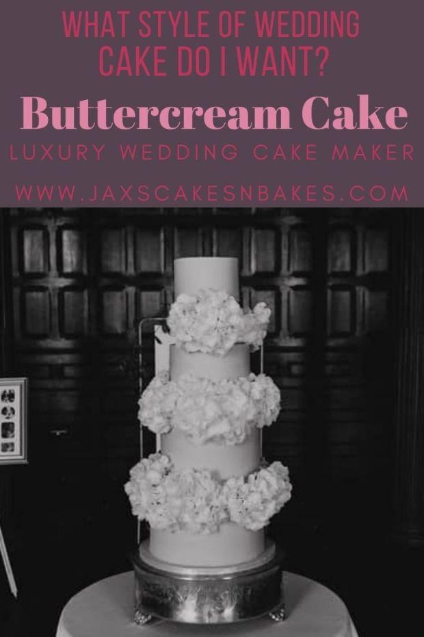 What style wedding cake do I want? Burttercream cake
