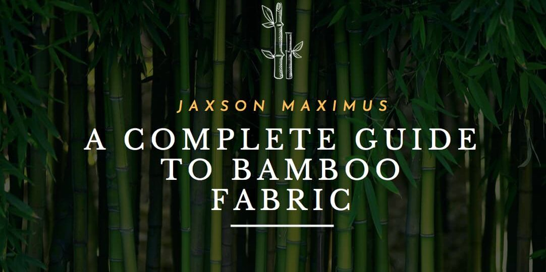COMPLETE GUIDE TO BAMBOO FABRIC