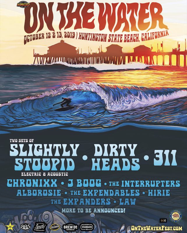 Slightly Stoopid's On the Water Festival 2019 featuring 311, J Boog, Dirty Heads,Hirie - surfer at HB pier Art by Jay Alders