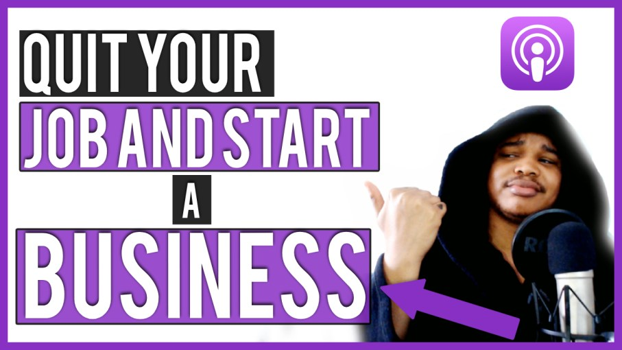 how to quit your job and start a business advice