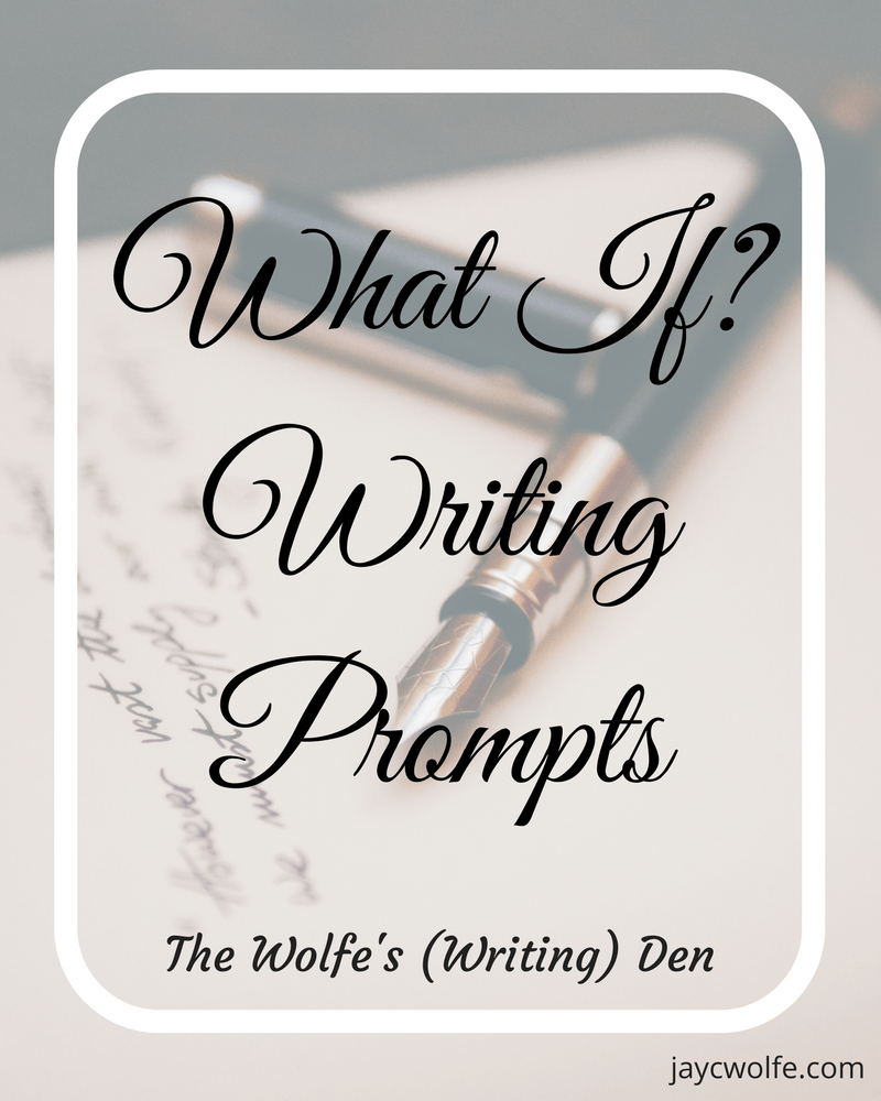 What If? Writing Prompts: Fantasy / Science Fiction VII