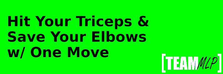 Hit Your Triceps Save Your Elbows