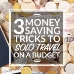 3 Money Saving Tricks To Budget Travel