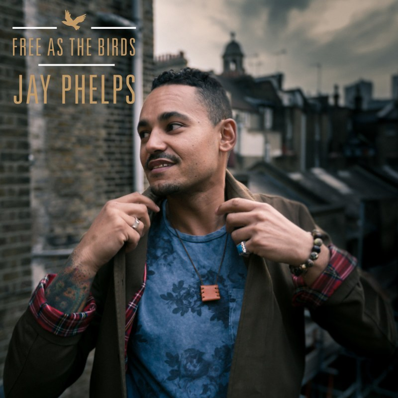 Jay Phelps - Free As The Birds