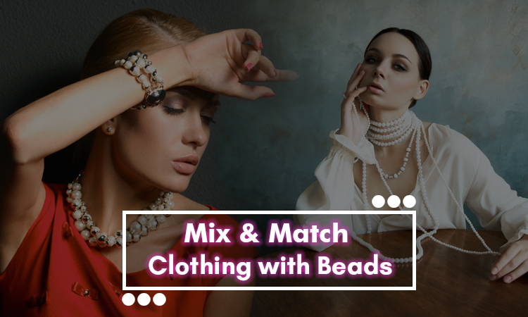 Mix Match Clothing with Beads