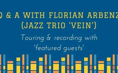 Touring with 'Featured Guests'  Q&A with Florian Arbenz of jazz trio VEIN