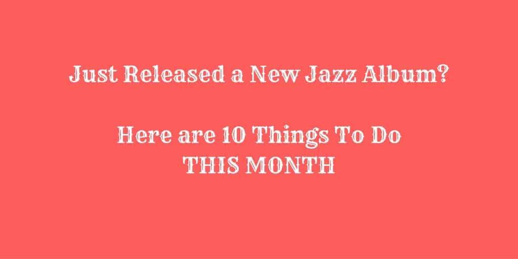 New Jazz Album - 10 Things To Do