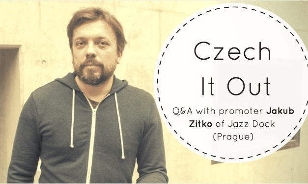 Czech It Out! <br>Interview with Jakub Zitko of Jazz Dock in Prague