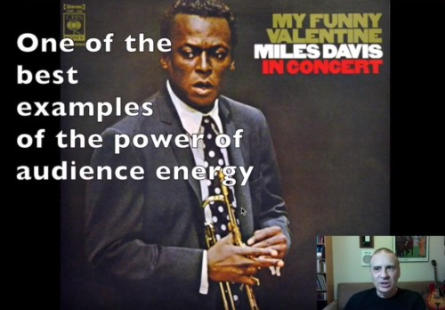 Miles Davis, one of the best examples of the power of audience energy