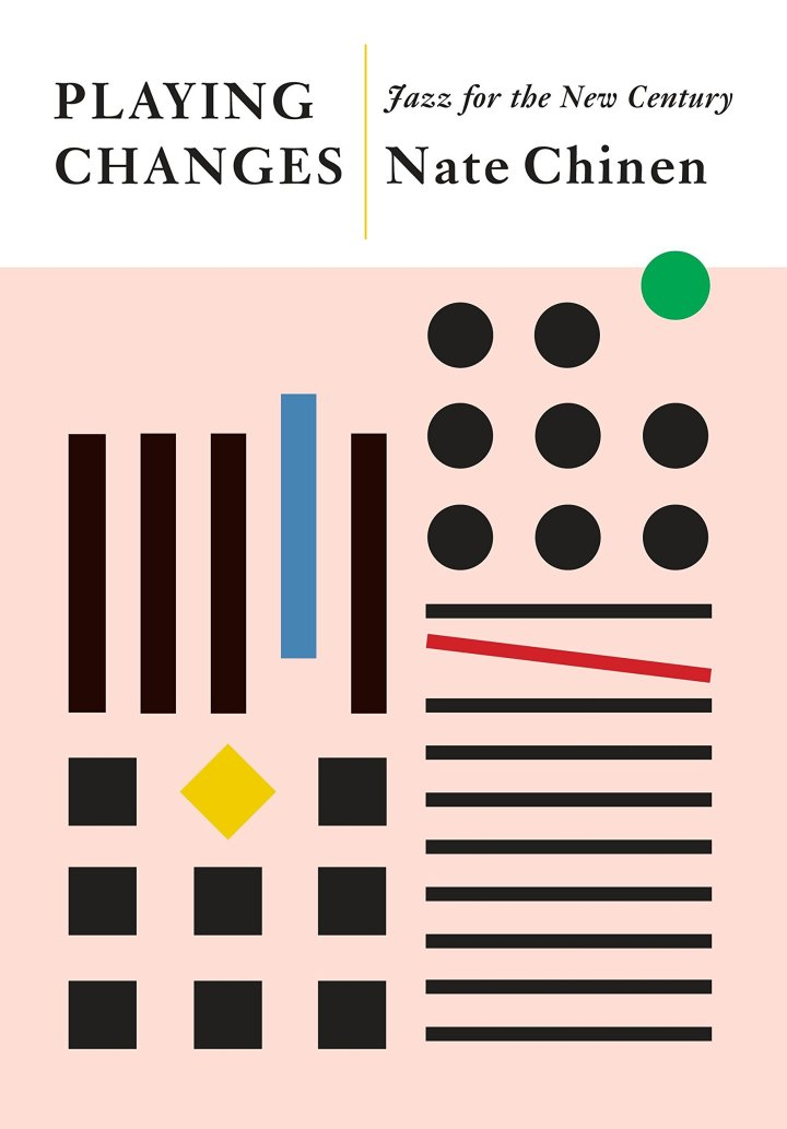 Nate Chinen Playing Changes
