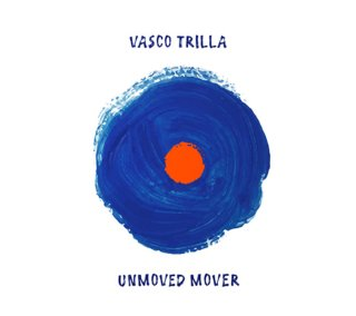 Vasco Trilla Unmoved Mover