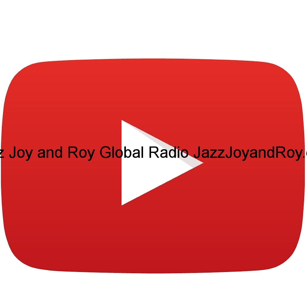 Play Jazz Joy and Roy Global Radio