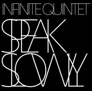 "Infinite Quintet vydává debutové album ""Speak Slowly"""