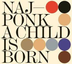 NAJPONK - A CHILD IS BORN - COVER