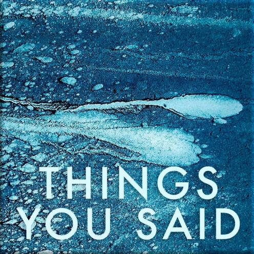 things you said