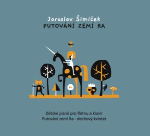 Jaroslav Šimíček putuje do dětství