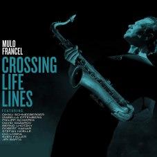 Mulo Francel: Crossing Life Lines