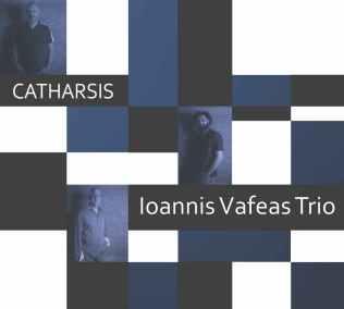 IOANNIS VAFEAS TRIO: Catharsis