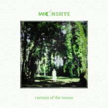 MOONSHYE: Curtain of the Moon