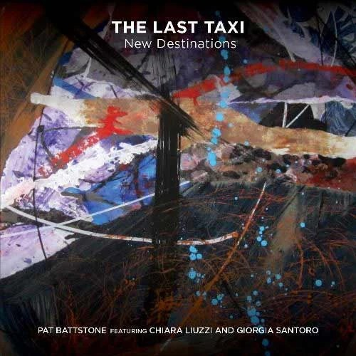 Pat Battstone - The Last Taxi: New Destinations