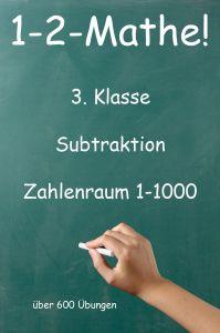 1-2-Mathe! - 3. Klasse - Subtraktion Zahlenraum bis 1000